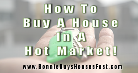 How To Buy A House In A Hot Market
