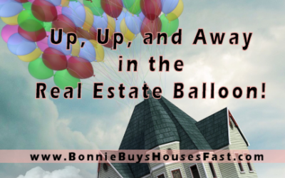 Up, Up, and Away in the Real Estate Balloon.