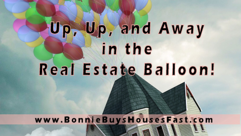 Up Up and Away in the Real Estate Balloon